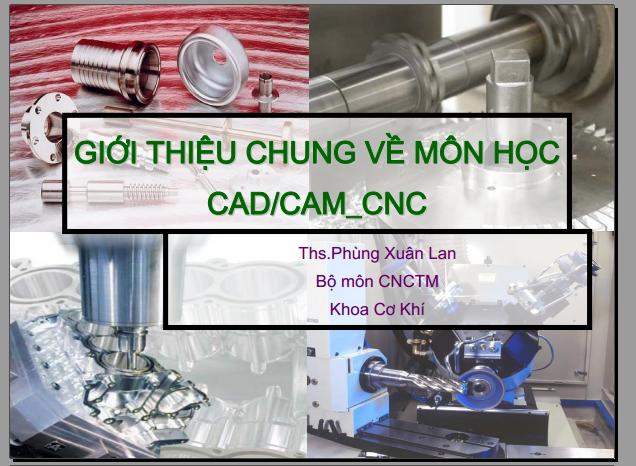 GIỚI THIỆU CHUNG VỀ MÔN HỌC CAD-CAM_CNC