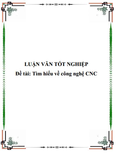 Luận văn tốt nghiêp- Tìm hiểu về máy cắt CNC